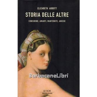 Abbott Elizabeth, Storia delle altre, Mondadori, 2006