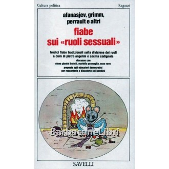 Afanasjev, Grimm, Perrault et al., Fiabe sui ruoli sessuali, Savelli, 1978