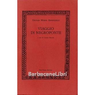 Angiolello Giovan Maria, Viaggio di Negroponte, Neri Pozza, 1982