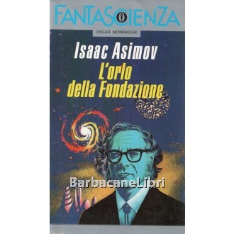 Asimov Isaac, L'orlo della Fondazione, Mondadori, 1988