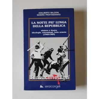Baldoni Adalberto, Provvisionato Sandro, La notte più lunga della Repubblica, Serarcangeli, 1989