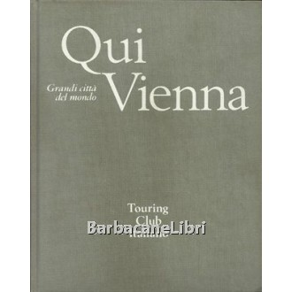 Barcata Louis, Olesko Fritz, Luftbild Alpine, Qui Vienna, Touring Club Italiano TCI, 1972