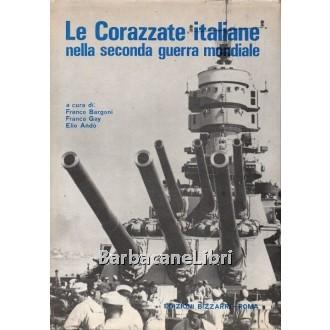 Bargoni Franco, Gay Franco, Andò Elio (a cura di), Le Corazzate italiane nella seconda guerra mondiale, Bizzarri, 1972-1974