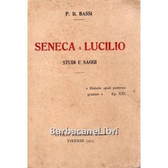 Bassi Domenico, Seneca a Lucilio, Razzolini, 1913