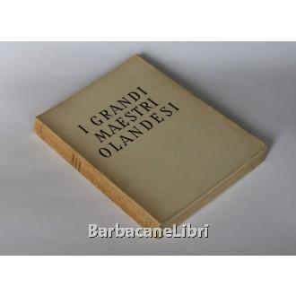 Bazin Germain, I Grandi Maestri Olandesi, De Agostini, 1951