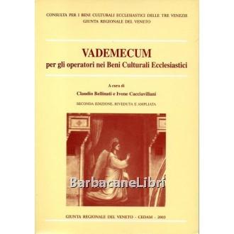Bellinati Claudio, Cacciavillani Ivone ( a cura di), Vademecum per gli operatori dei beni culturali ecclesiastici, CEDAM, 2003
