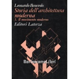 Benevolo Leonardo, Storia dell'architettura moderna. Vol. 3 Il movimento moderno, Laterza, 1997