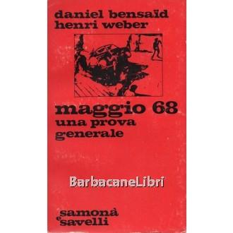 Bensaid Daniel, Weber Henri, Maggio 68. Una prova generale, Samonà e Savelli, 1969