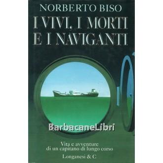 Biso Norberto, I vivi, i morti e i naviganti, Longanesi, 1996