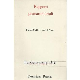 Bockle Franz, Kohne Josef, Rapporti prematrimoniali. Situazione nella gioventù studentesca, Queriniana, 1972