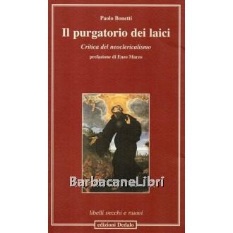 Bonetti Paolo, Il purgatorio dei laici, Dedalo, 2008