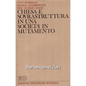 Borrello Vito, Masserdotti Franco, Rauzi Pier Giorgio, Chiesa e sovrastruttura in una società in mutamento, Dehoniane, 1971