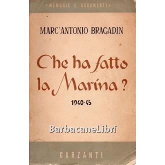 Bragadin Marc'Antonio, Che ha fatto la marina?, Garzanti, 1950