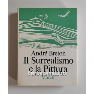 Breton André, Il Surrealismo e la Pittura, Marchi, 1966