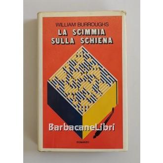 Burroughs William, La scimmia sulla schiena, Club Italiano dei Lettori, 1981