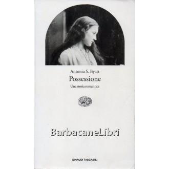 Byatt Antonia S., Possessione, Einaudi, 1997
