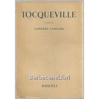 Caboara Lorenzo (a cura di), Tocqueville, Hoepli, 1946