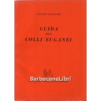 Callegari Adolfo, Guida dei Colli Euganei, Lions Club di Padova, 1963