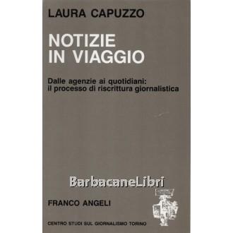 Capuzzo Laura, Notizie in viaggio, Franco Angeli, 1990