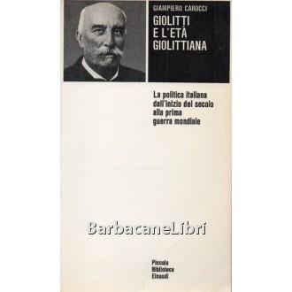 Carocci Giampiero, Giolitti e l'età giolittiana, Einaudi, 1971