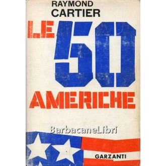 Cartier Raymond, Le cinquanta Americhe, Garzanti, 1962