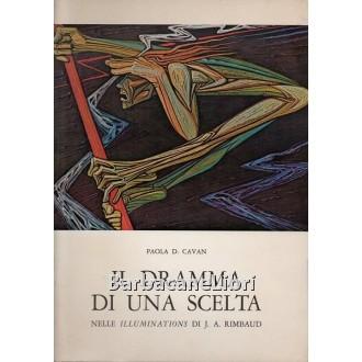 Cavan Paola D., Il dramma di una scelta nelle Illuminations di J. A. Rimbaud, Arti Grafiche Friulane, 1978