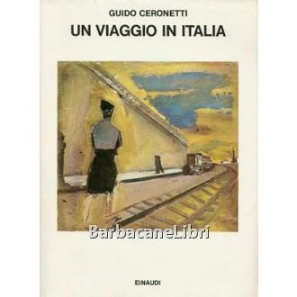 Ceronetti Guido, Un viaggio in Italia, Einaudi, 1984