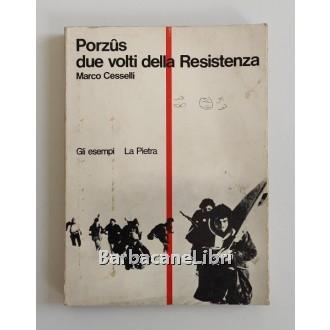 Cesselli Marco, Porzus due volti della Resistenza, La Pietra, 1975