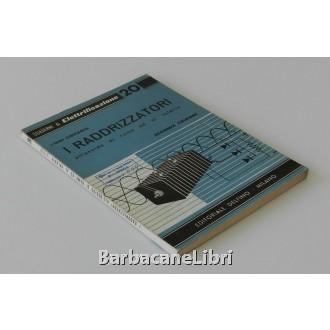 Cibrario Luigi, I raddrizzatori all'ossido di rame ed al selenio, Delfino, 1961