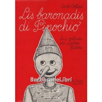 Collodi Carlo, Bellina Antonio, Lis baronadis di Pinochio, Ribis, 1977