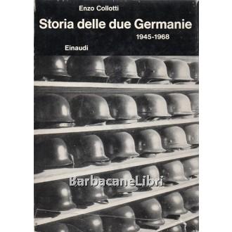 Collotti Enzo, Storia delle due Germanie 1945-1968, Einaudi, 1968