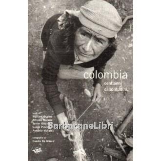 Ospina William et al., Colombia cent'anni di solitudini, Circolo Culturale Menocchio, 2000