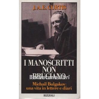 Curtis Julie A.E., I manoscritti non bruciano, Rizzoli, 1992