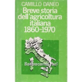 Daneo Camillo, Breve storia dell'agricoltura italiana 1860-1970, Club degli Editori, 1980
