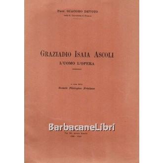 Devoto Giacomo, Graziadio Isaia Ascoli, Tipografia Bosetti, 1930