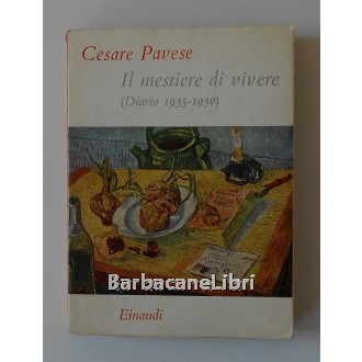 Pavese Cesare, Il mestiere di vivere. (Diario 1935-1950), Einaudi, 1952