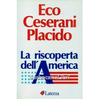 Eco Umberto, Ceserani Gian Paolo, Placido Beniamino, La riscoperta dell'America, Laterza, 1984