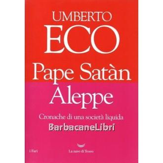 Eco Umberto, Pape Satan Aleppe, La nave di Teseo, 2016