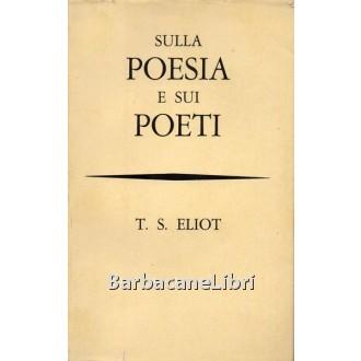 Eliot Thomas Stearns, Sulla poesia e sui poeti, Bompiani, 1960