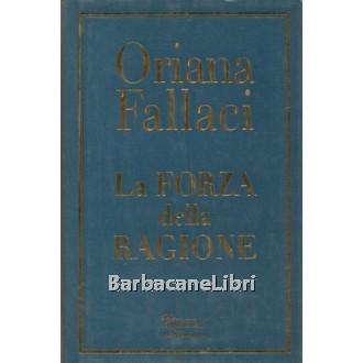 Fallaci Oriana, La forza della ragione, Rizzoli