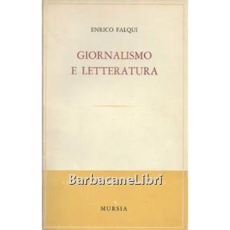 Falqui Enrico, Giornalismo e letteratura, Mursia, 1969