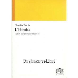 Fasola Claudio, L'identità, Utet