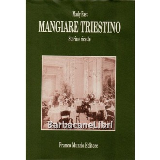 Fast Mady, Mangiare triestino, Franco Muzzio, 1993