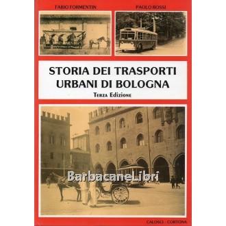 Formentin Fabio, Rossi Paolo, Storia dei trasporti urbani di Bologna, Calosci, 2004