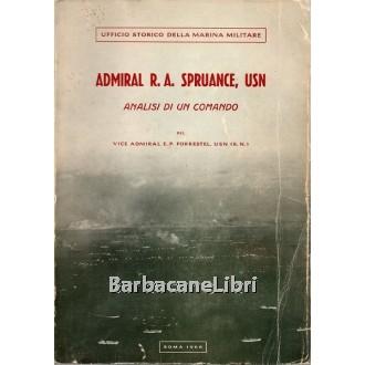 Forrestel E.P., Admiral R.A. Spruance, USN. Analisi di un comando, Ufficio Storico della Marina Militare, 1968
