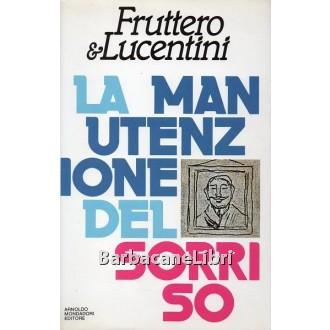 Fruttero Carlo, Lucentini Franco, La manutenzione del sorriso, Mondadori, 1988