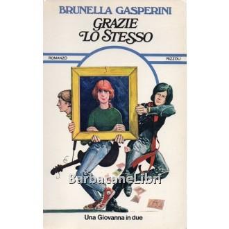 Gasperini Brunella, Grazie lo stesso, Rizzoli, 1976
