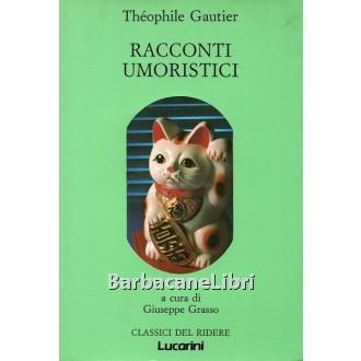 Gautier Theophile, Racconti umoristici, Lucarini, 1990