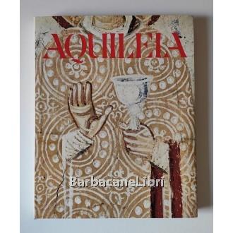 Gioseffi Decio, Belluno Ezio, Ciol Elio, Aquileia. Gli affreschi nella cripta della basilica, Cassa di Risparmio di Udine e Pordenone, 1976