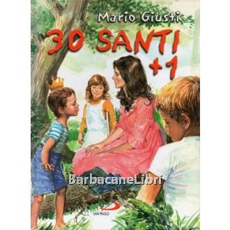 Mario Giusti, 30 santi + 1 c'è posto anche per te, San Paolo Edizioni, 2004